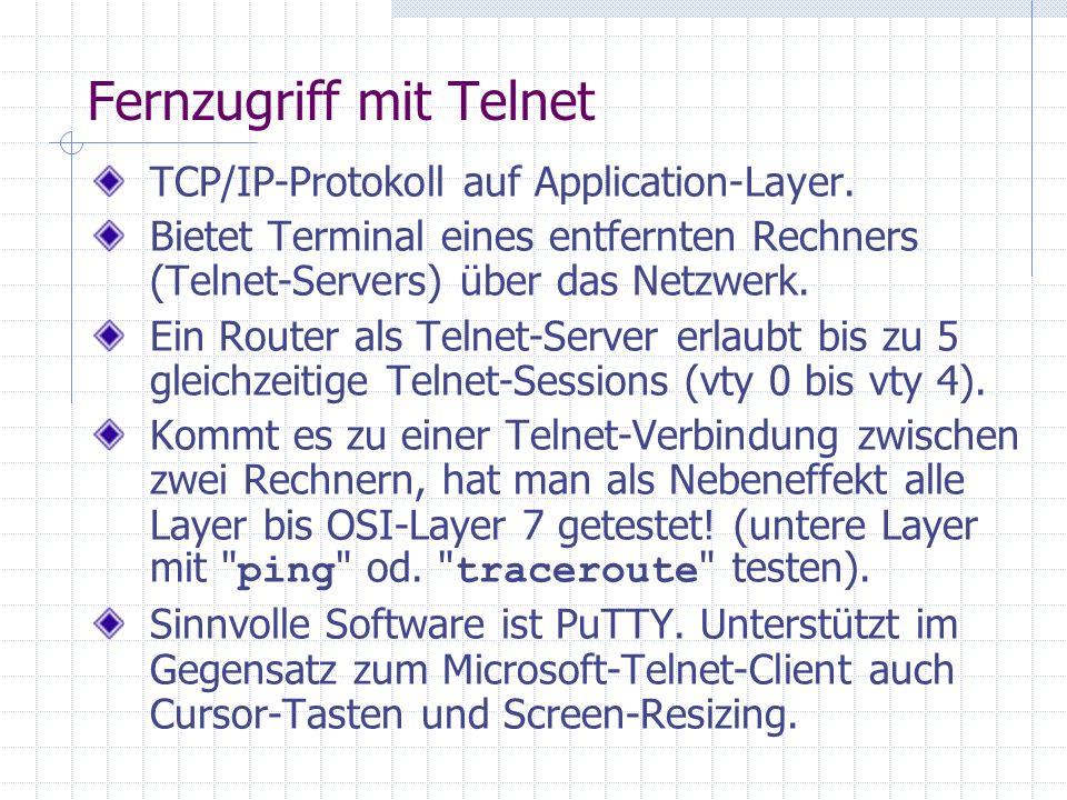 Fernzugriff mit Telnet TCP/IP-Protokoll auf Application-Layer.