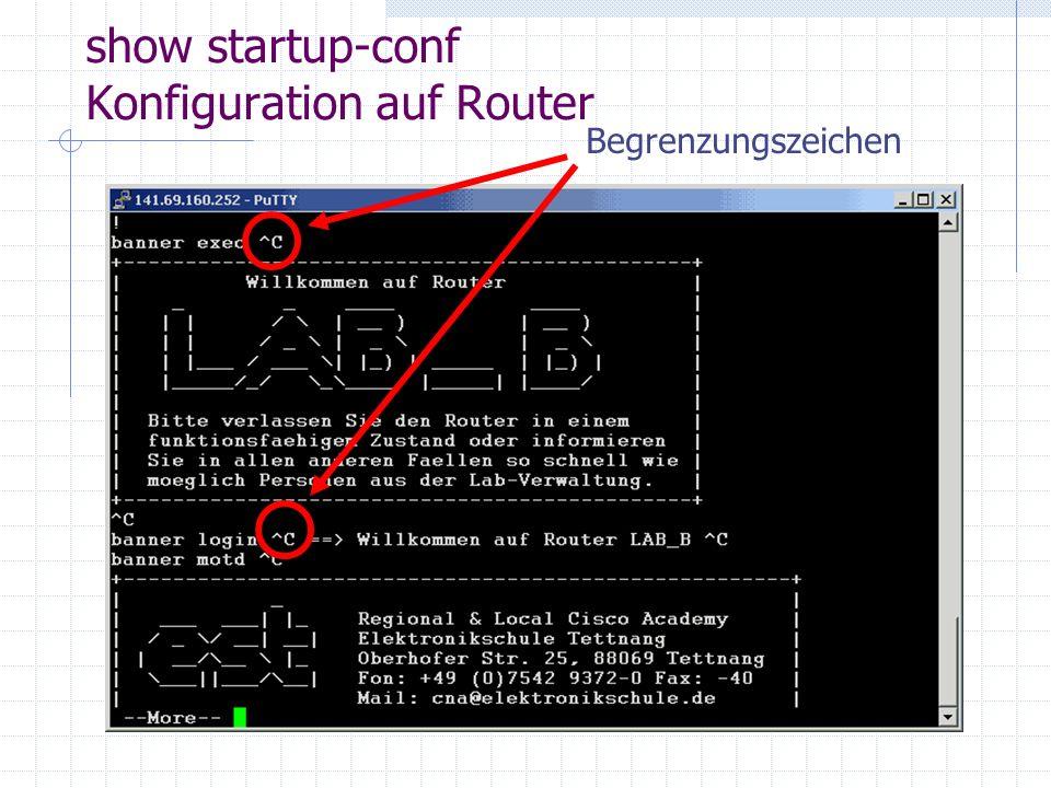 show startup-conf Konfiguration auf Router Begrenzungszeichen
