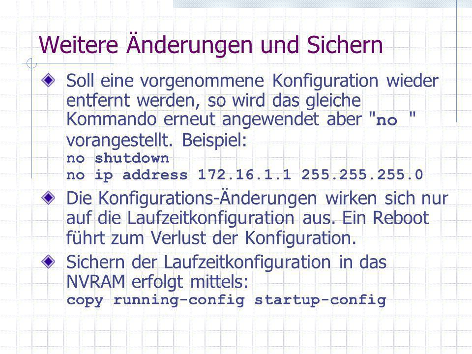 Weitere Änderungen und Sichern Soll eine vorgenommene Konfiguration wieder entfernt werden, so wird das gleiche Kommando erneut angewendet aber