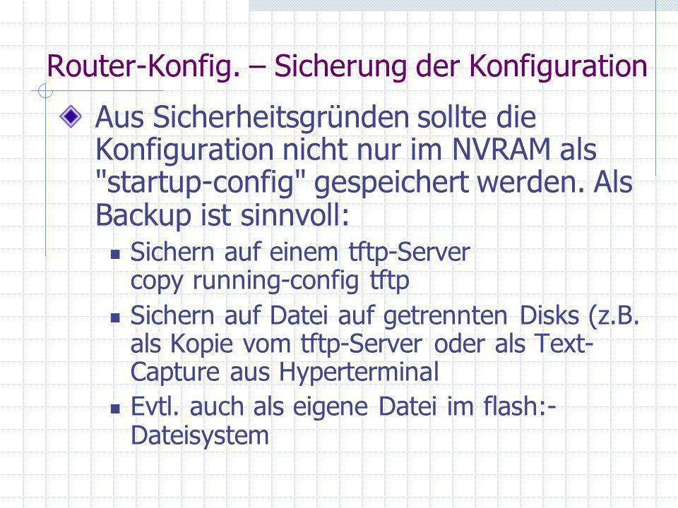 Router-Konfig. – Sicherung der Konfiguration Aus Sicherheitsgründen sollte die Konfiguration nicht nur im NVRAM als