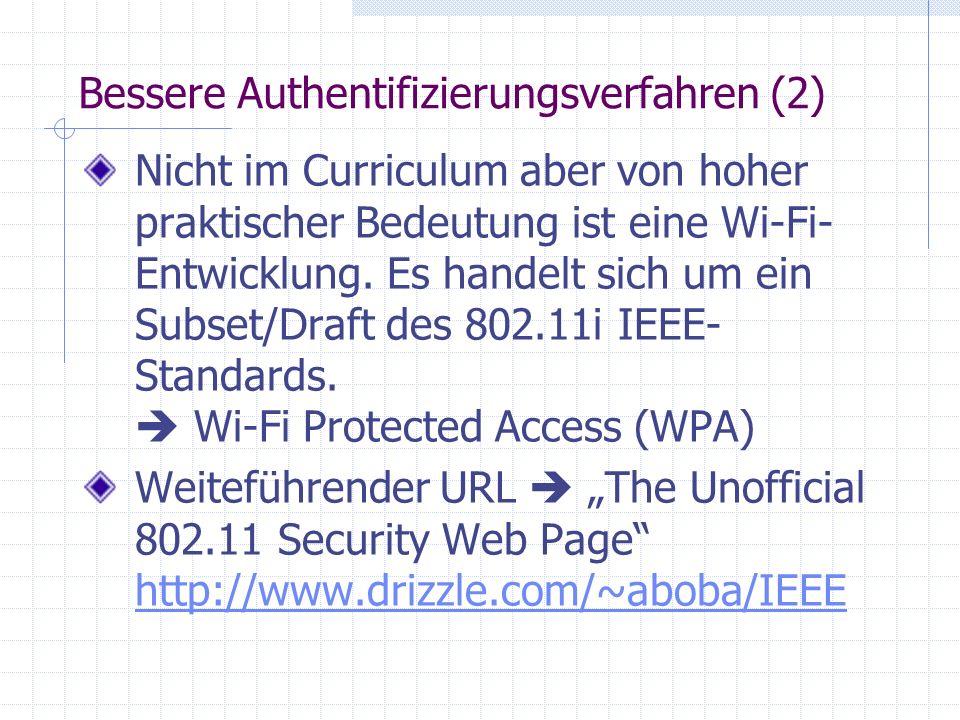 Bessere Authentifizierungsverfahren (2) Nicht im Curriculum aber von hoher praktischer Bedeutung ist eine Wi-Fi- Entwicklung.