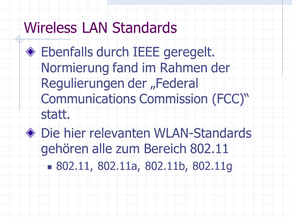 Wireless LAN Standards Ebenfalls durch IEEE geregelt.