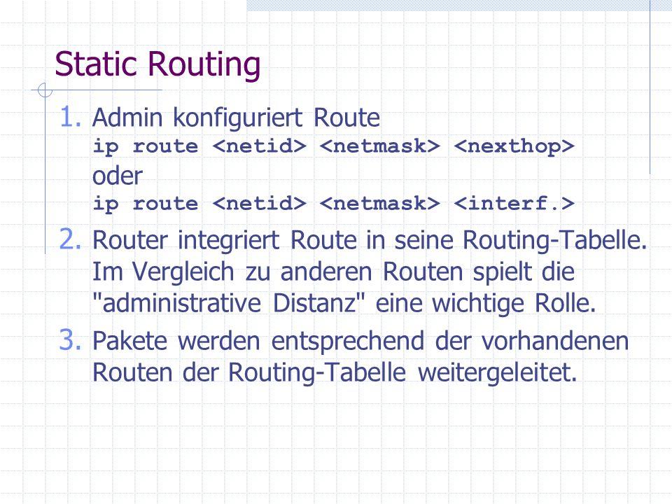 Link-State – Routing Protocols Im laufenden Betrieb weniger Last als Distance Vector Routing da seltenere Abstimmung mit anderen Routern.