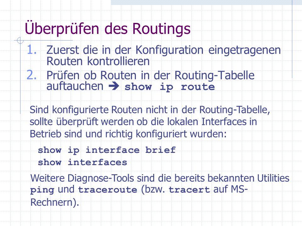 Überprüfen des Routings 1.Zuerst die in der Konfiguration eingetragenen Routen kontrollieren 2.