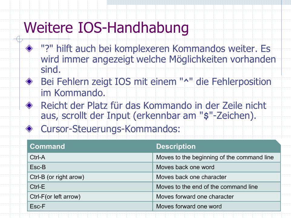 Weitere IOS-Handhabung hilft auch bei komplexeren Kommandos weiter.