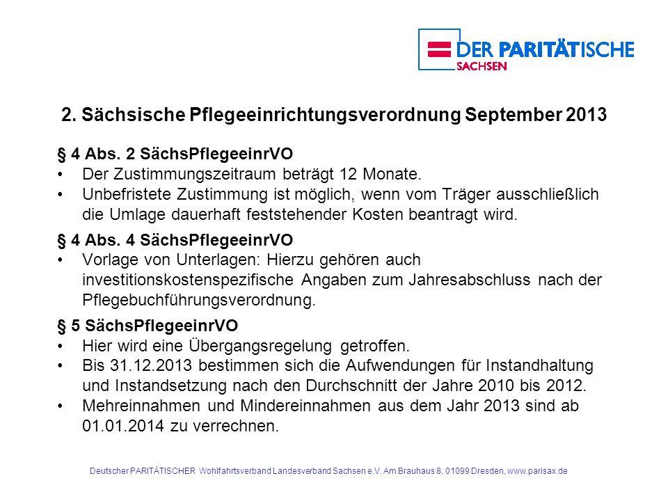 2. Sächsische Pflegeeinrichtungsverordnung September 2013 § 4 Abs. 2 SächsPflegeeinrVO Der Zustimmungszeitraum beträgt 12 Monate. Unbefristete Zustimm