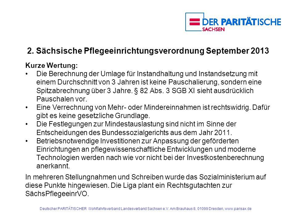 2. Sächsische Pflegeeinrichtungsverordnung September 2013 Kurze Wertung: Die Berechnung der Umlage für Instandhaltung und Instandsetzung mit einem Dur