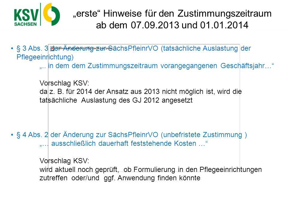 erste Hinweise für den Zustimmungszeitraum ab dem 07.09.2013 und 01.01.2014 § 3 Abs. 3 der Änderung zur SächsPfleinrVO (tatsächliche Auslastung der Pf