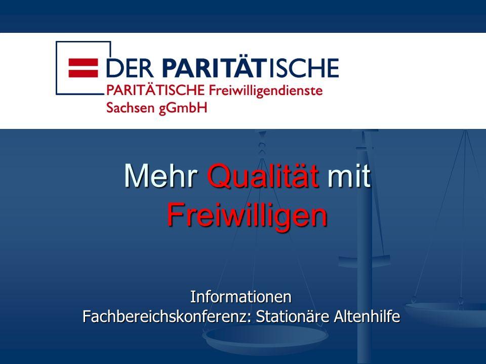 Mehr Qualität mit Freiwilligen Informationen Fachbereichskonferenz: Stationäre Altenhilfe