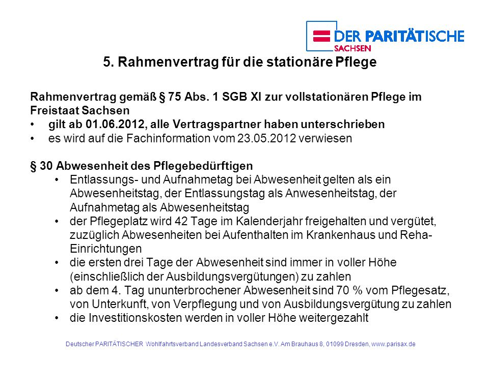 5. Rahmenvertrag für die stationäre Pflege Rahmenvertrag gemäß § 75 Abs. 1 SGB XI zur vollstationären Pflege im Freistaat Sachsen gilt ab 01.06.2012,