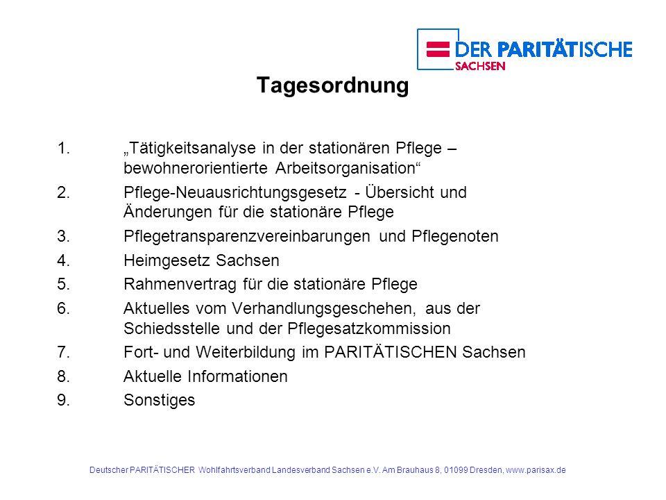 Deutscher PARITÄTISCHER Wohlfahrtsverband Landesverband Sachsen e.V. Am Brauhaus 8, 01099 Dresden, www.parisax.de Tagesordnung 1.Tätigkeitsanalyse in