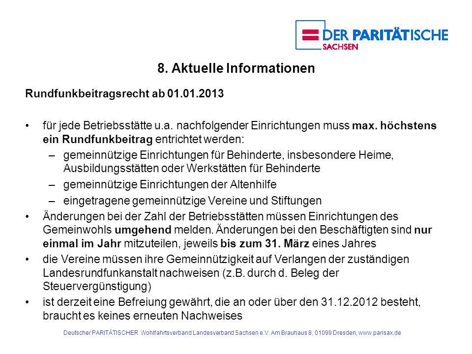 8. Aktuelle Informationen Rundfunkbeitragsrecht ab 01.01.2013 für jede Betriebsstätte u.a. nachfolgender Einrichtungen muss max. höchstens ein Rundfun