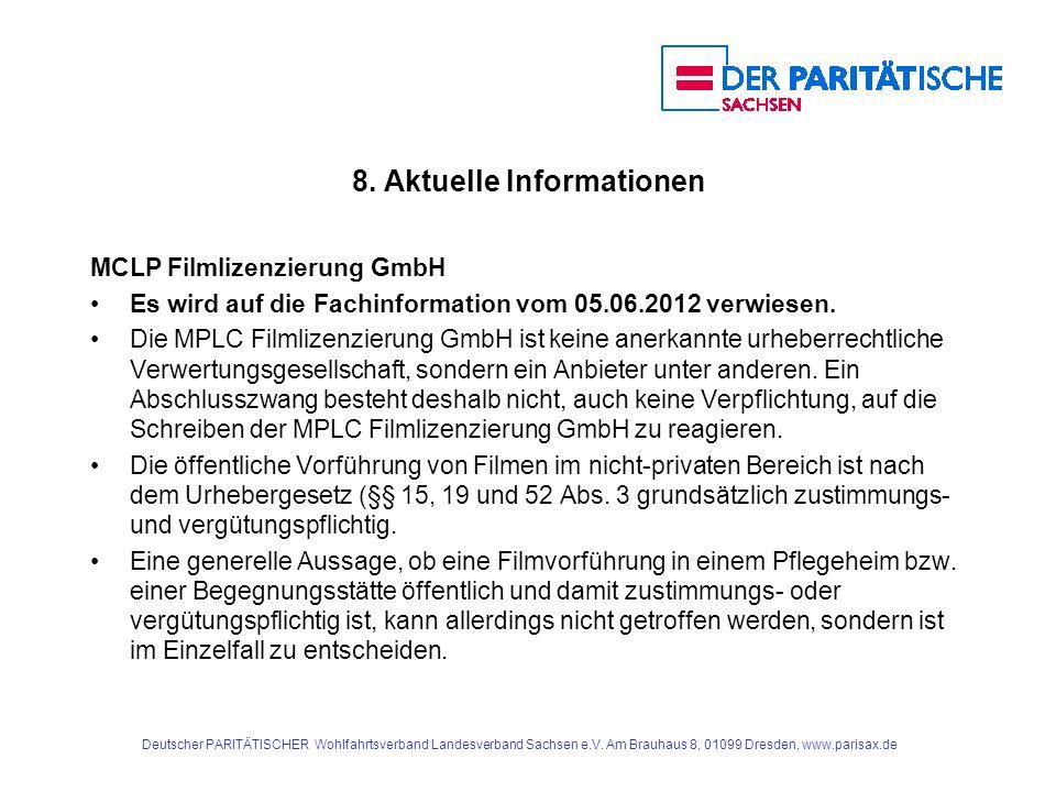 8. Aktuelle Informationen MCLP Filmlizenzierung GmbH Es wird auf die Fachinformation vom 05.06.2012 verwiesen. Die MPLC Filmlizenzierung GmbH ist kein