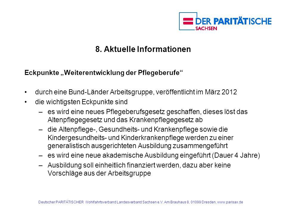 8. Aktuelle Informationen Eckpunkte Weiterentwicklung der Pflegeberufe durch eine Bund-Länder Arbeitsgruppe, veröffentlicht im März 2012 die wichtigst