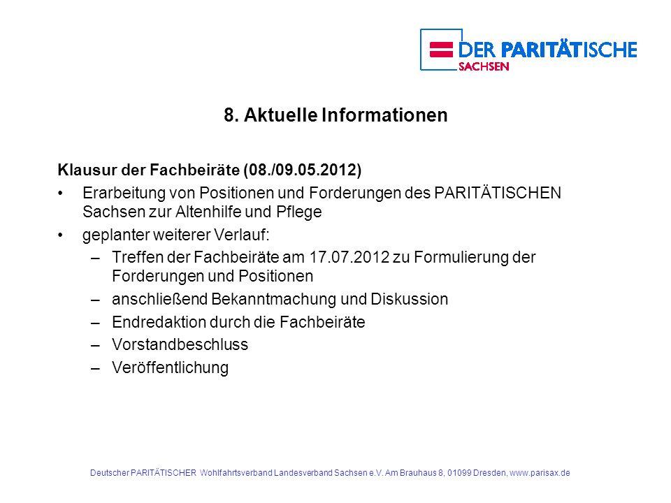 8. Aktuelle Informationen Klausur der Fachbeiräte (08./09.05.2012) Erarbeitung von Positionen und Forderungen des PARITÄTISCHEN Sachsen zur Altenhilfe