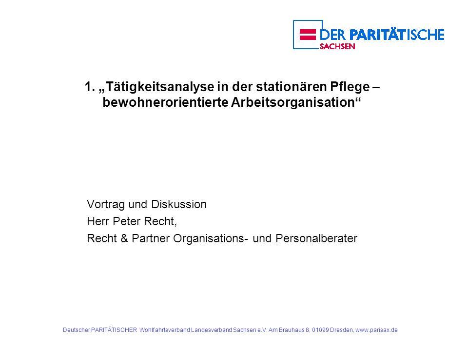 Deutscher PARITÄTISCHER Wohlfahrtsverband Landesverband Sachsen e.V. Am Brauhaus 8, 01099 Dresden, www.parisax.de 1. Tätigkeitsanalyse in der stationä
