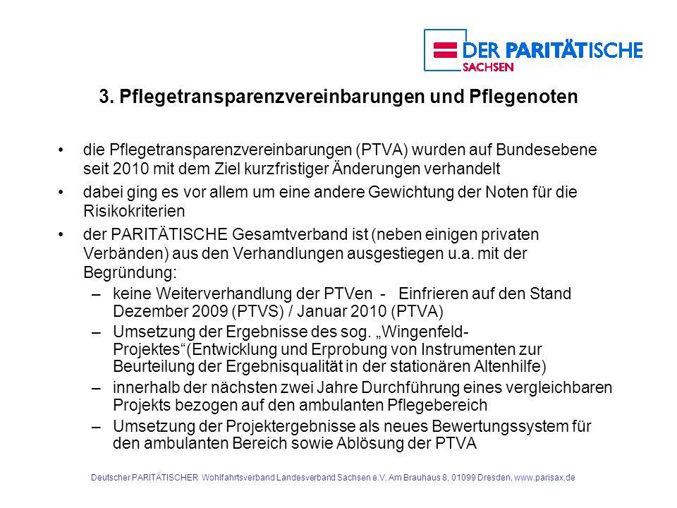 3. Pflegetransparenzvereinbarungen und Pflegenoten die Pflegetransparenzvereinbarungen (PTVA) wurden auf Bundesebene seit 2010 mit dem Ziel kurzfristi