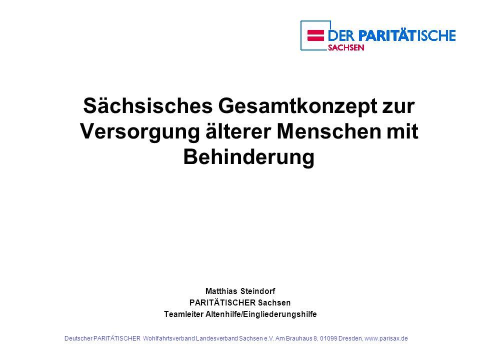 Deutscher PARITÄTISCHER Wohlfahrtsverband Landesverband Sachsen e.V. Am Brauhaus 8, 01099 Dresden, www.parisax.de Sächsisches Gesamtkonzept zur Versor