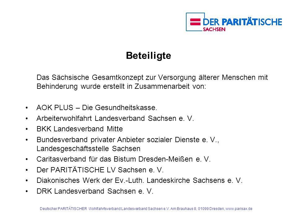 Deutscher PARITÄTISCHER Wohlfahrtsverband Landesverband Sachsen e.V. Am Brauhaus 8, 01099 Dresden, www.parisax.de Beteiligte Das Sächsische Gesamtkonz