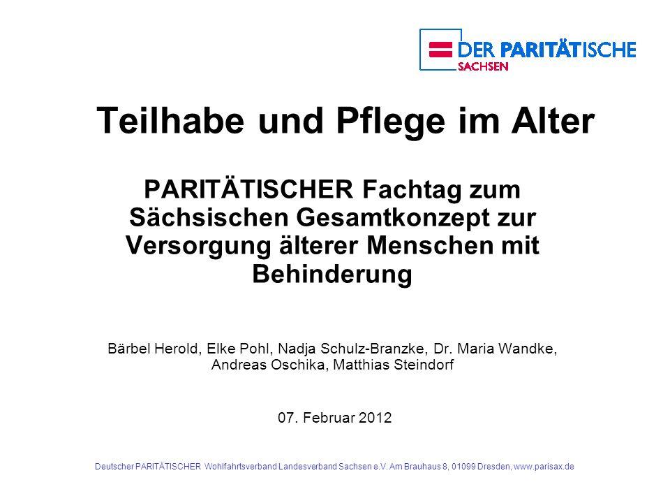 Deutscher PARITÄTISCHER Wohlfahrtsverband Landesverband Sachsen e.V. Am Brauhaus 8, 01099 Dresden, www.parisax.de Teilhabe und Pflege im Alter PARITÄT