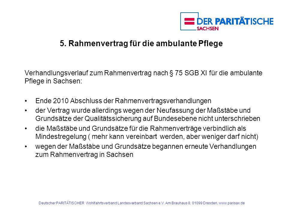 5. Rahmenvertrag für die ambulante Pflege Verhandlungsverlauf zum Rahmenvertrag nach § 75 SGB XI für die ambulante Pflege in Sachsen: Ende 2010 Abschl