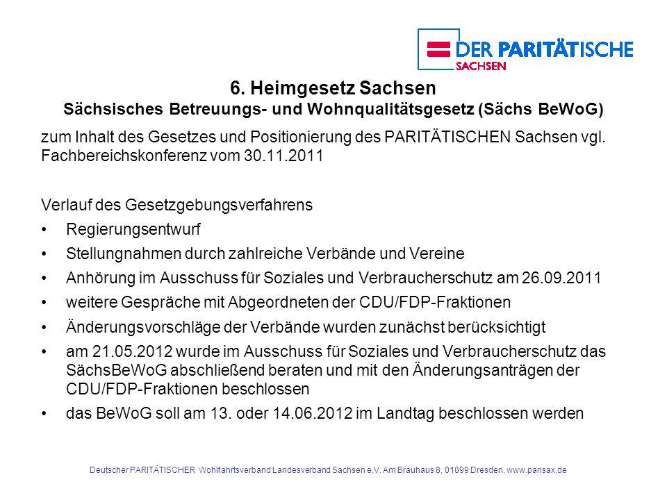 6. Heimgesetz Sachsen Sächsisches Betreuungs- und Wohnqualitätsgesetz (Sächs BeWoG) zum Inhalt des Gesetzes und Positionierung des PARITÄTISCHEN Sachs