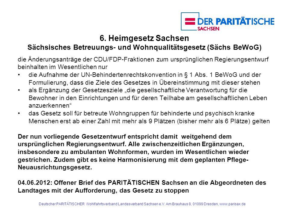 6. Heimgesetz Sachsen Sächsisches Betreuungs- und Wohnqualitätsgesetz (Sächs BeWoG) die Änderungsanträge der CDU/FDP-Fraktionen zum ursprünglichen Reg