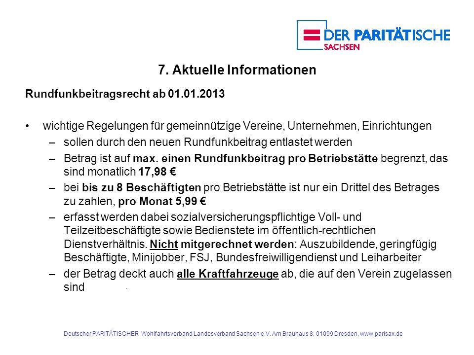 Rundfunkbeitragsrecht ab 01.01.2013 wichtige Regelungen für gemeinnützige Vereine, Unternehmen, Einrichtungen –sollen durch den neuen Rundfunkbeitrag entlastet werden –Betrag ist auf max.