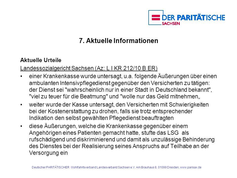 7. Aktuelle Informationen Aktuelle Urteile Landessozialgericht Sachsen (Az: L I KR 212/10 B ER) einer Krankenkasse wurde untersagt, u.a. folgende Äuße