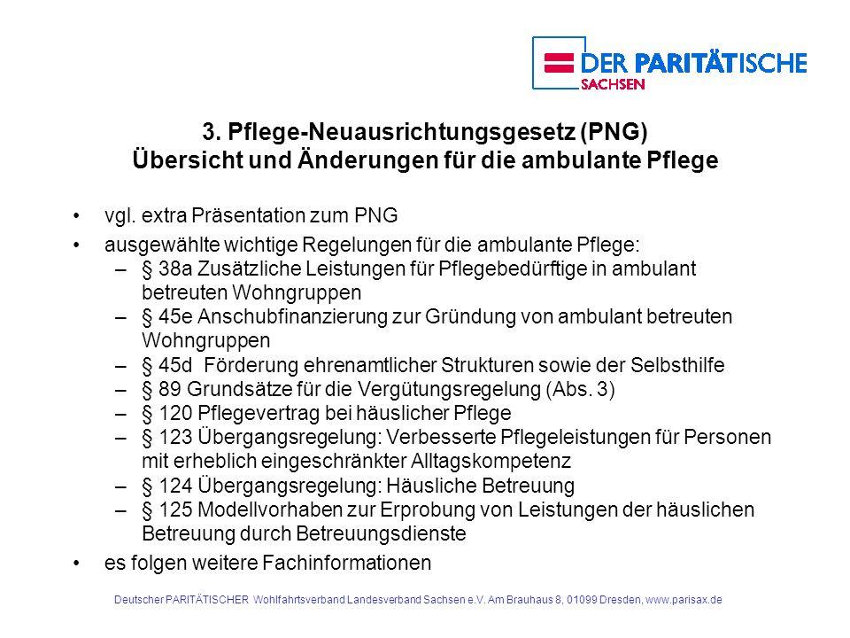 3.Pflege-Neuausrichtungsgesetz (PNG) Übersicht und Änderungen für die ambulante Pflege vgl.