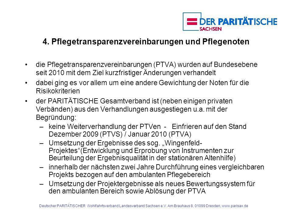 4. Pflegetransparenzvereinbarungen und Pflegenoten die Pflegetransparenzvereinbarungen (PTVA) wurden auf Bundesebene seit 2010 mit dem Ziel kurzfristi