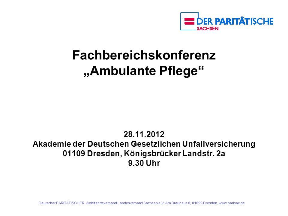Deutscher PARITÄTISCHER Wohlfahrtsverband Landesverband Sachsen e.V. Am Brauhaus 8, 01099 Dresden, www.parisax.de Fachbereichskonferenz Ambulante Pfle