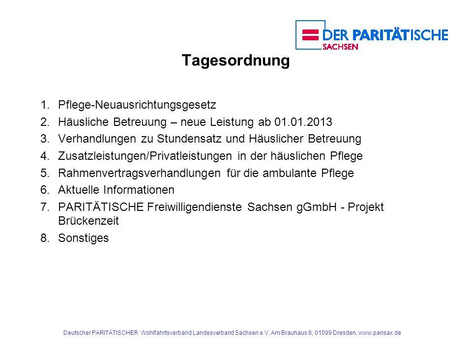 Deutscher PARITÄTISCHER Wohlfahrtsverband Landesverband Sachsen e.V. Am Brauhaus 8, 01099 Dresden, www.parisax.de Tagesordnung 1.Pflege-Neuausrichtung