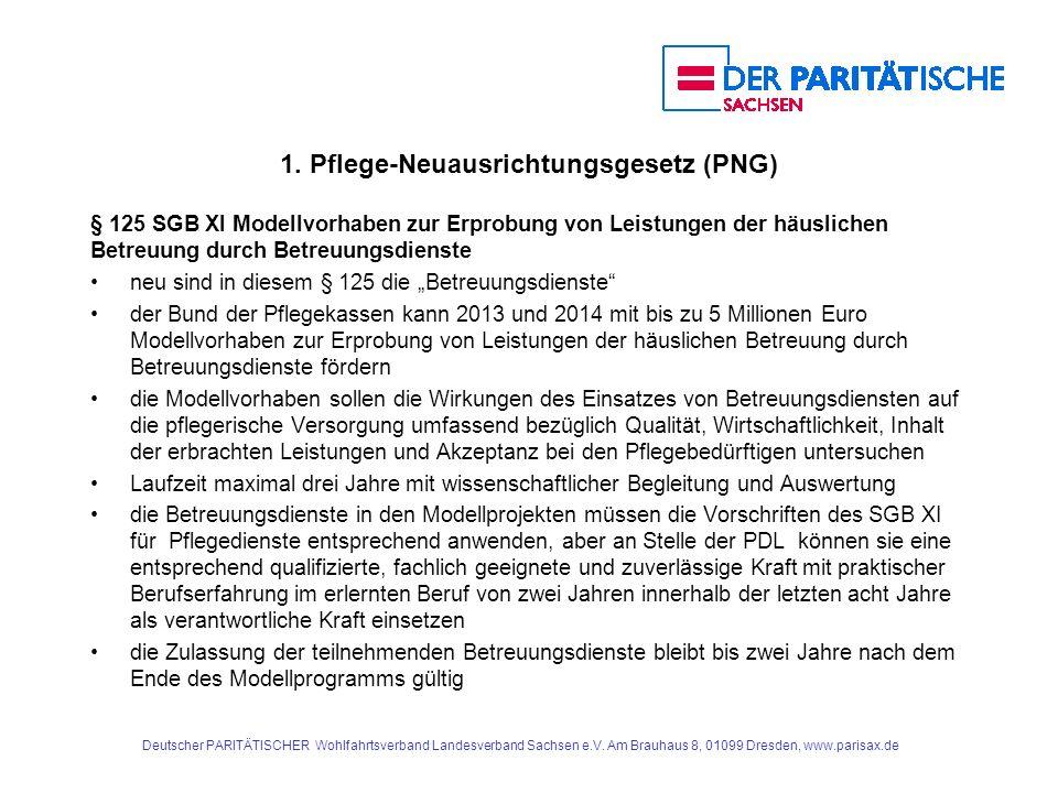 1. Pflege-Neuausrichtungsgesetz (PNG) § 125 SGB XI Modellvorhaben zur Erprobung von Leistungen der häuslichen Betreuung durch Betreuungsdienste neu si