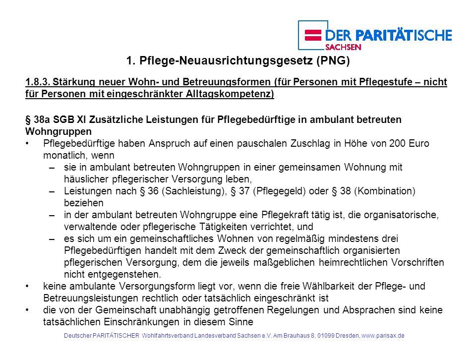 1. Pflege-Neuausrichtungsgesetz (PNG) 1.8.3. Stärkung neuer Wohn- und Betreuungsformen (für Personen mit Pflegestufe – nicht für Personen mit eingesch