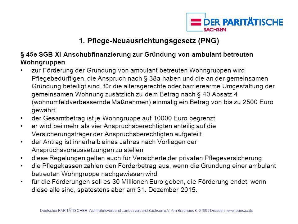 1. Pflege-Neuausrichtungsgesetz (PNG) § 45e SGB XI Anschubfinanzierung zur Gründung von ambulant betreuten Wohngruppen zur Förderung der Gründung von