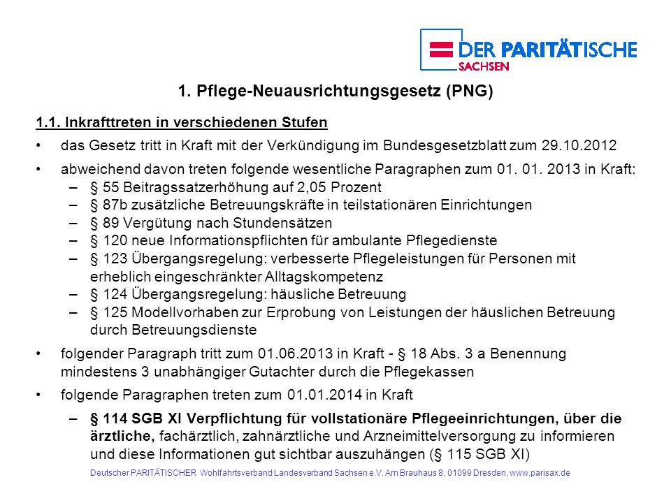 1.Pflege-Neuausrichtungsgesetz (PNG) 1.2. Regelungen für alle Pflegeeinrichtungen § 71 Abs.