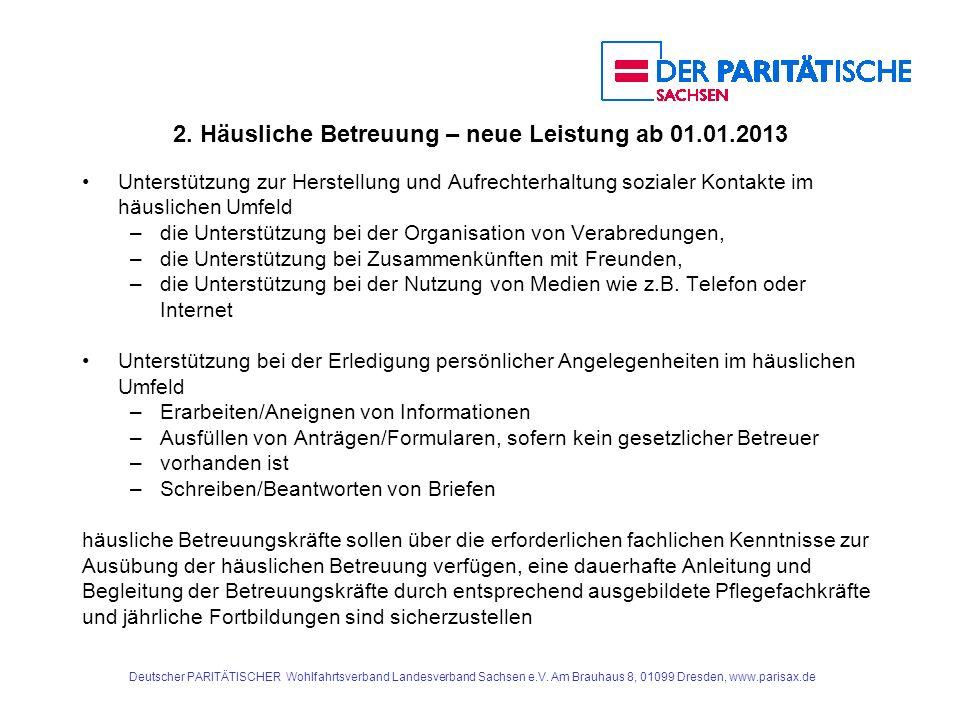 2. Häusliche Betreuung – neue Leistung ab 01.01.2013 Unterstützung zur Herstellung und Aufrechterhaltung sozialer Kontakte im häuslichen Umfeld –die U