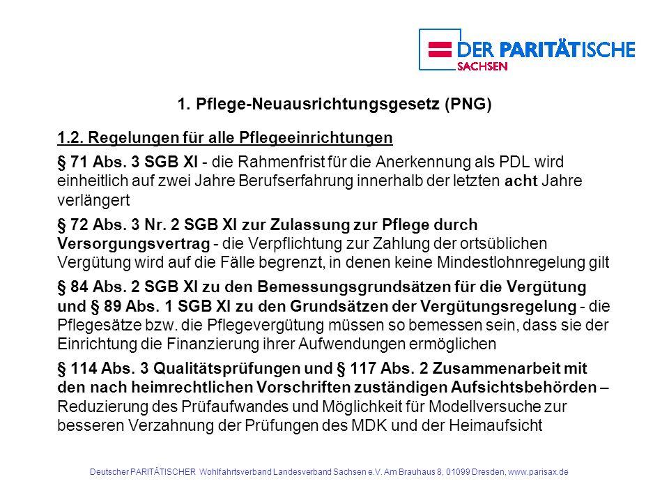 1. Pflege-Neuausrichtungsgesetz (PNG) 1.2. Regelungen für alle Pflegeeinrichtungen § 71 Abs. 3 SGB XI - die Rahmenfrist für die Anerkennung als PDL wi