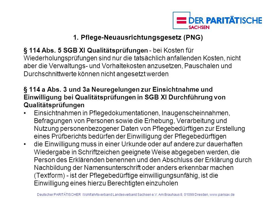 1. Pflege-Neuausrichtungsgesetz (PNG) § 114 Abs. 5 SGB XI Qualitätsprüfungen - bei Kosten für Wiederholungsprüfungen sind nur die tatsächlich anfallen