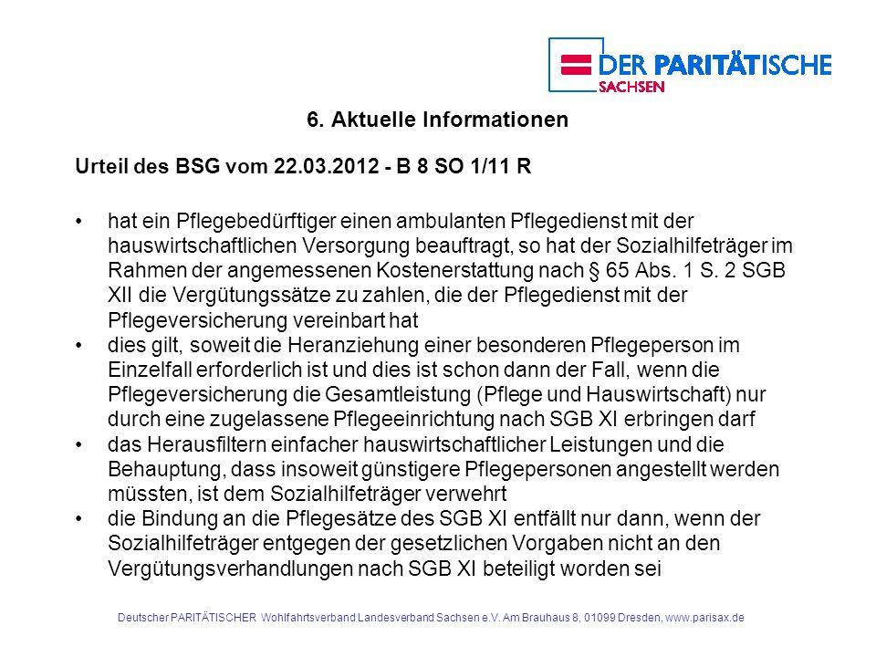 6. Aktuelle Informationen Urteil des BSG vom 22.03.2012 - B 8 SO 1/11 R hat ein Pflegebedürftiger einen ambulanten Pflegedienst mit der hauswirtschaft