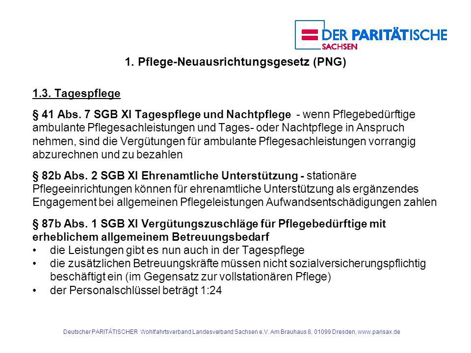 1. Pflege-Neuausrichtungsgesetz (PNG) 1.3. Tagespflege § 41 Abs. 7 SGB XI Tagespflege und Nachtpflege - wenn Pflegebedürftige ambulante Pflegesachleis