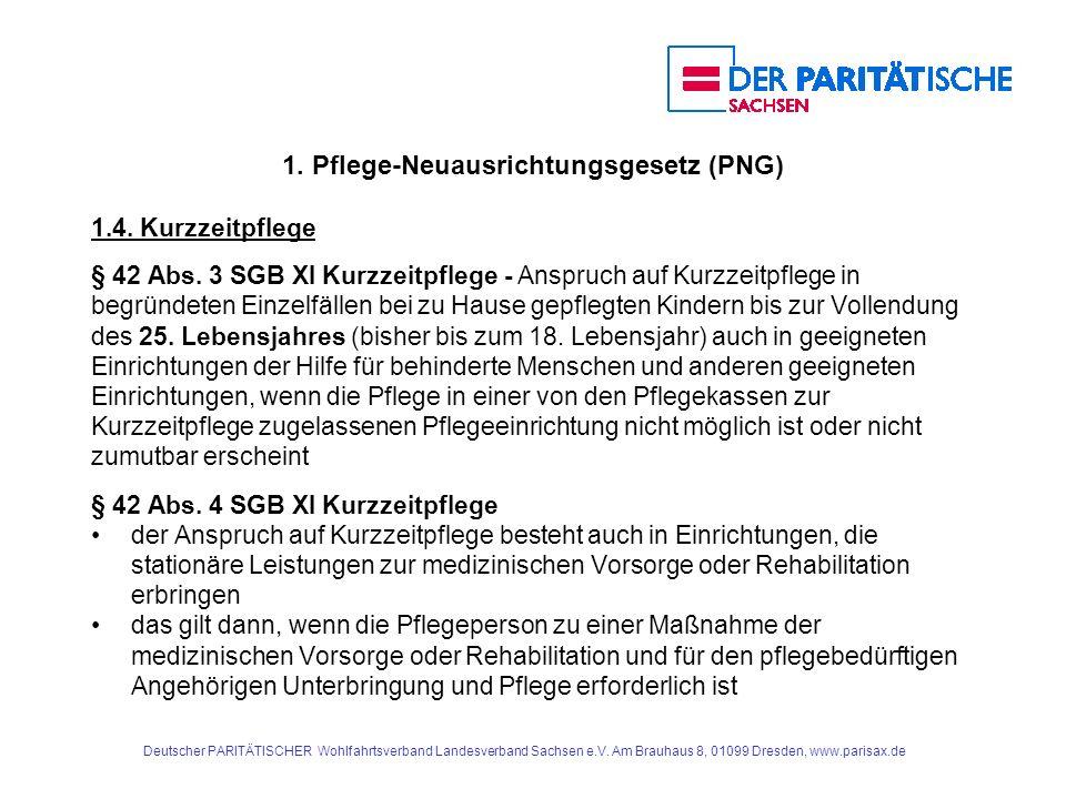 1.Pflege-Neuausrichtungsgesetz (PNG) 1.7.