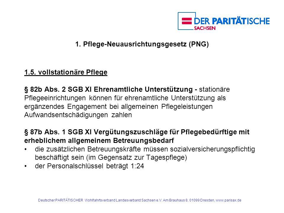 1. Pflege-Neuausrichtungsgesetz (PNG) 1.5. vollstationäre Pflege § 82b Abs. 2 SGB XI Ehrenamtliche Unterstützung - stationäre Pflegeeinrichtungen könn