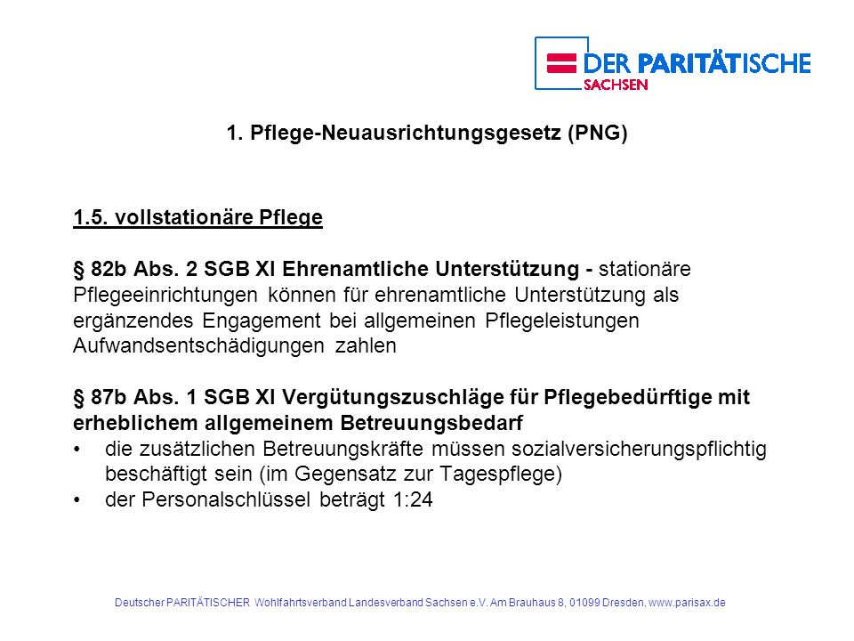 1.Pflege-Neuausrichtungsgesetz (PNG) § 89 Abs.