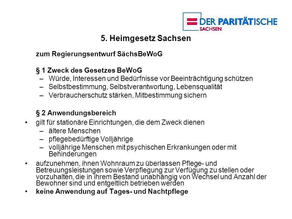 5. Heimgesetz Sachsen zum Regierungsentwurf SächsBeWoG § 1 Zweck des Gesetzes BeWoG –Würde, Interessen und Bedürfnisse vor Beeinträchtigung schützen –