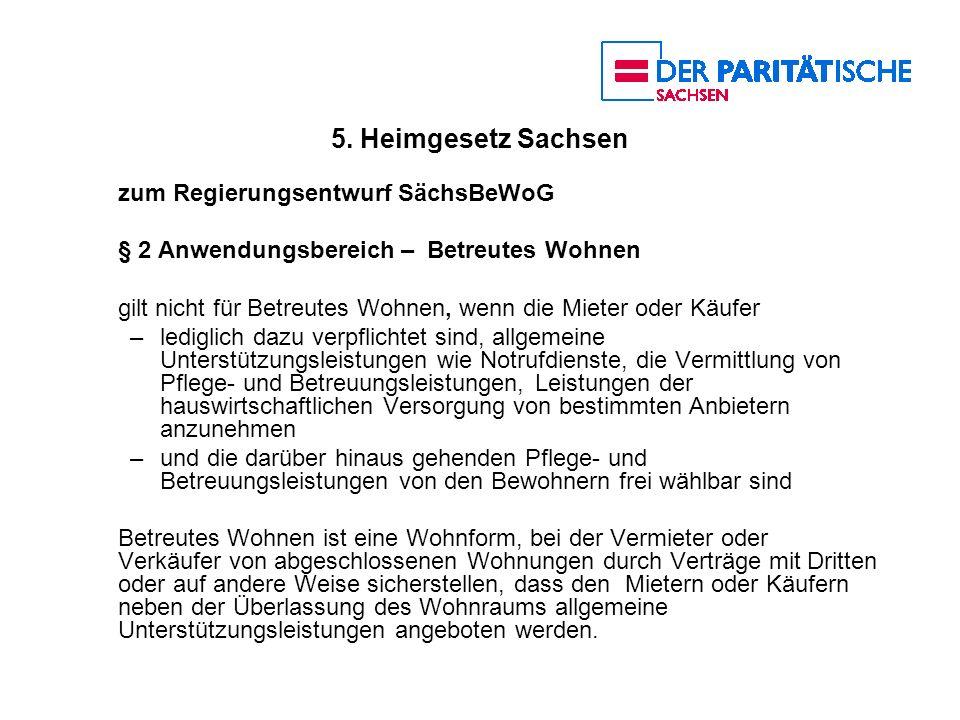 5. Heimgesetz Sachsen zum Regierungsentwurf SächsBeWoG § 2 Anwendungsbereich – Betreutes Wohnen gilt nicht für Betreutes Wohnen, wenn die Mieter oder