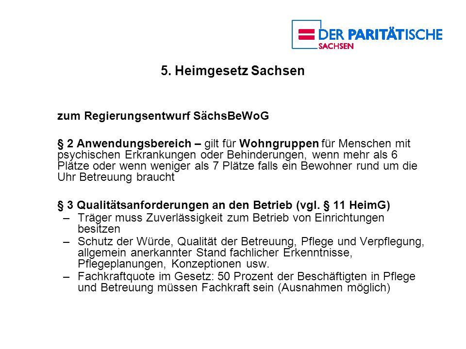 5. Heimgesetz Sachsen zum Regierungsentwurf SächsBeWoG § 2 Anwendungsbereich – gilt für Wohngruppen für Menschen mit psychischen Erkrankungen oder Beh