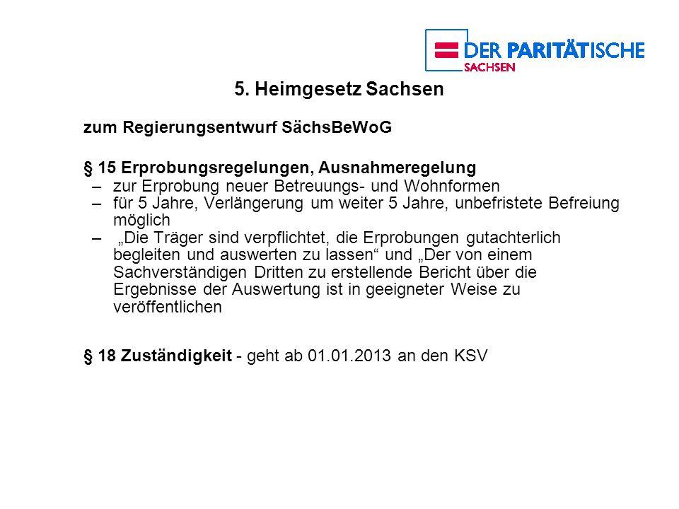 5. Heimgesetz Sachsen zum Regierungsentwurf SächsBeWoG § 15 Erprobungsregelungen, Ausnahmeregelung –zur Erprobung neuer Betreuungs- und Wohnformen –fü