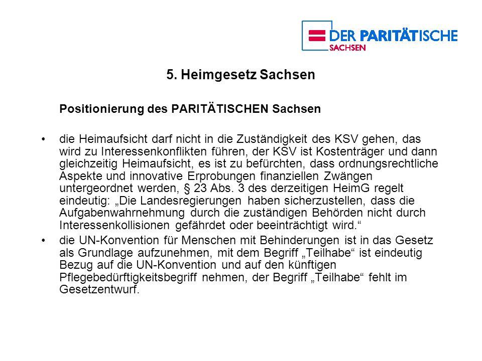 5. Heimgesetz Sachsen Positionierung des PARITÄTISCHEN Sachsen die Heimaufsicht darf nicht in die Zuständigkeit des KSV gehen, das wird zu Interessenk